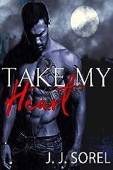 Take My Heart: A Romantic Suspense Novel Kindle Edition