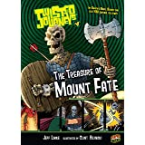 The Treasure of Mount Fate: Book 4 (Twisted Journeys ®)