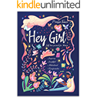 Hey Girl! Self-Love Journal for Women: Embrace Wellbeing, Practice Self-Compassion & Gratitude, and Learn to Love…