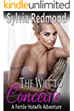 The Will to Conceive: A Fertile Hotwife Adventure