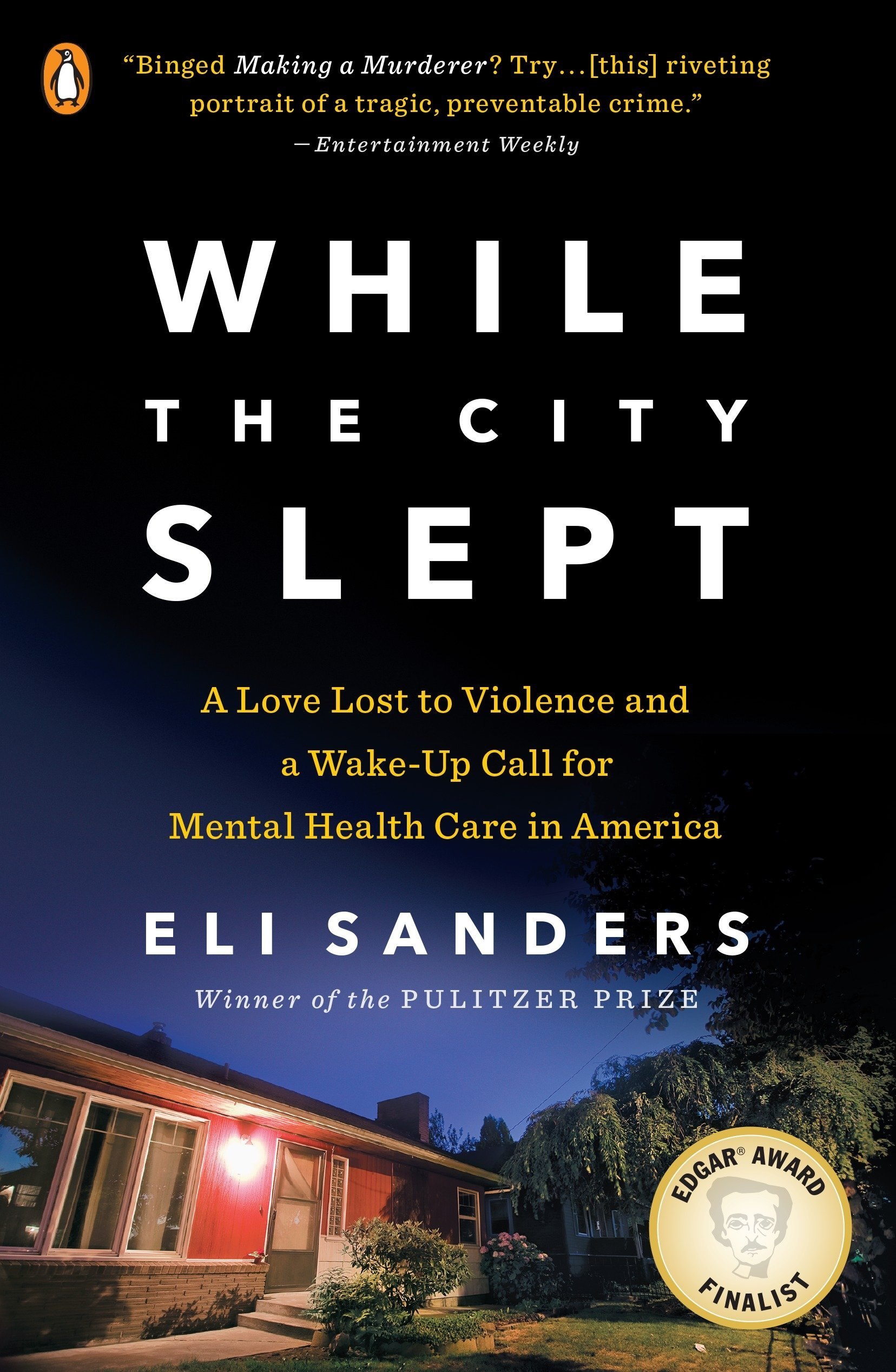 While the City Slept: A Love Lost to Violence and a Young Man's Descent into Madness, Sanders, Eli