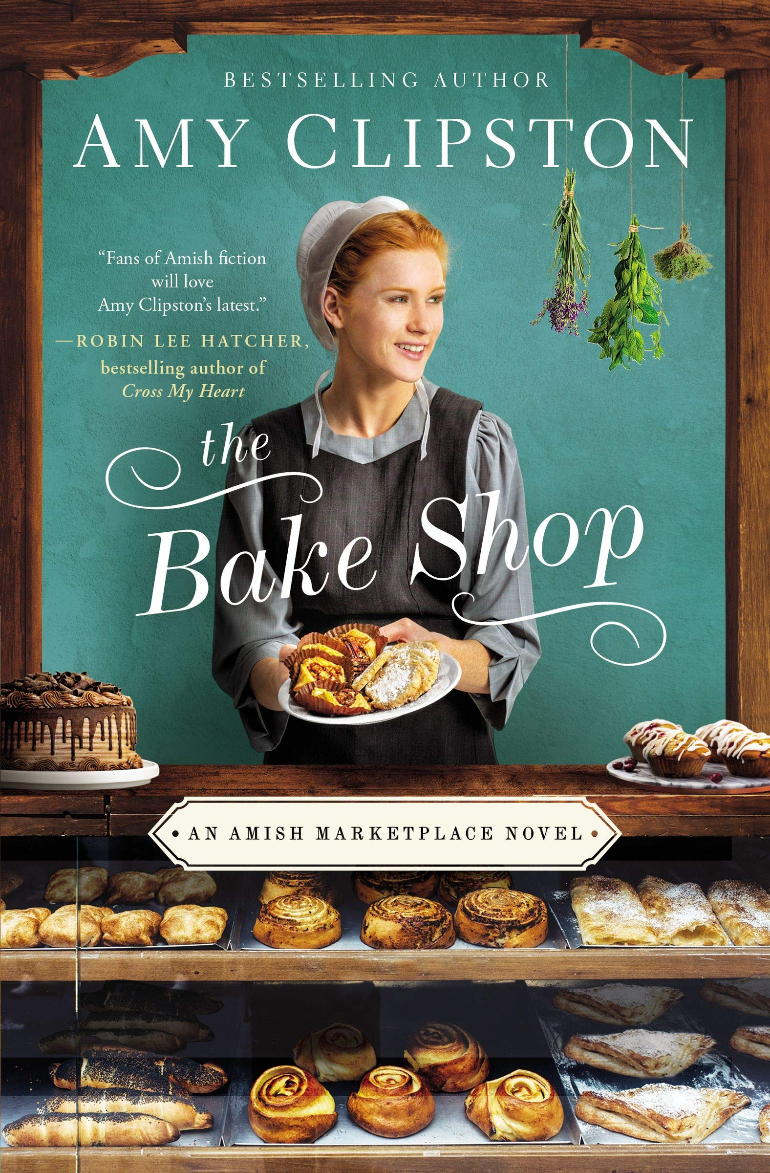 The Bake Shop (An Amish Marketplace Novel) by HarperCollins Christian Pub.