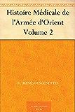 Histoire Médicale de l'Armée d'Orient Volume 2