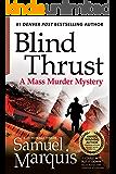 Blind Thrust: A Mass Murder Mystery (A Joe Higheagle Novel Book 1)