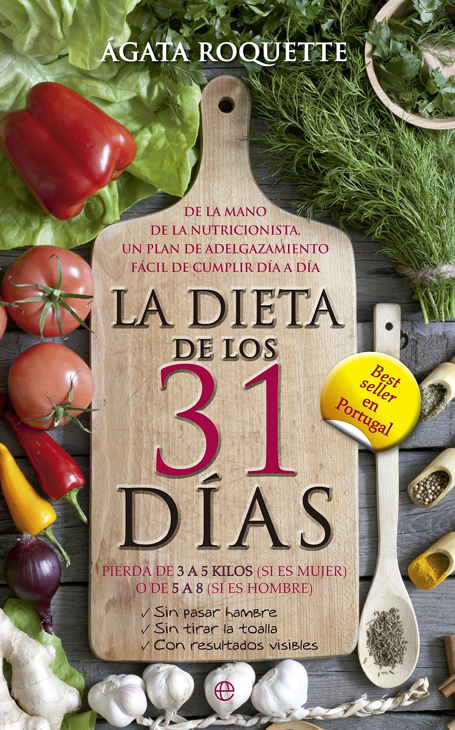 La dieta de los 31 días : pierda de 3 a 5 kilos (si es mujer ...