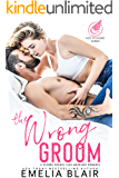The Wrong Groom: A Second Chance Fake Marriage Romance (Hot Tycoons Book 1)