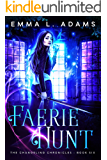 Faerie Hunt (The Changeling Chronicles Book 6)