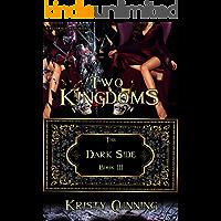 Two Kingdoms (The Dark Side Book 3) (English Edition)