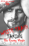 White Trash Taking His Curvy Virgin: Captive Bride & Bad Boy's Baby (A Dark Romance Standalone Book 0)