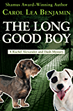 The Long Good Boy (The Rachel Alexander And Dash Mysteries Series Book 6)