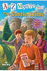 A to Z Mysteries Super Edition #6: The Castle Crime (A to Z Mysteries: Super Edition series) Kindle Edition