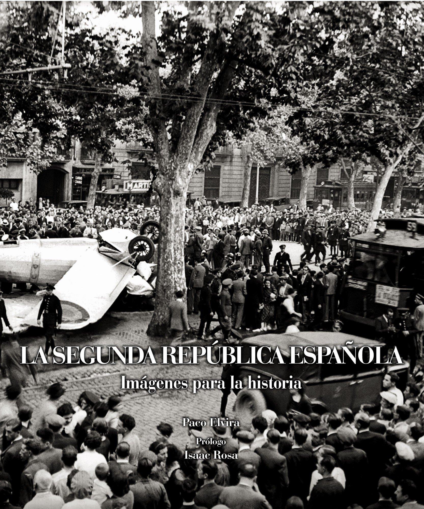 La Segunda República Española. Imágenes para la historia Imagenes Para La Historia: Amazon.es: Elvira, Paco: Libros