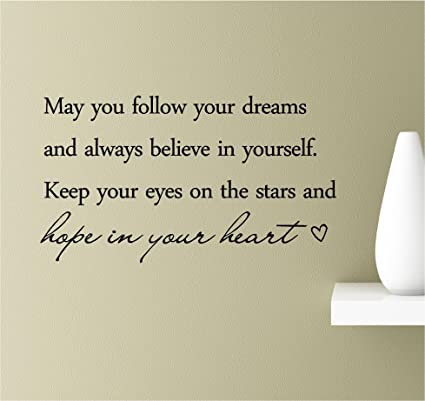Amazoncom May You Follow Your Dreams And Always Believe In