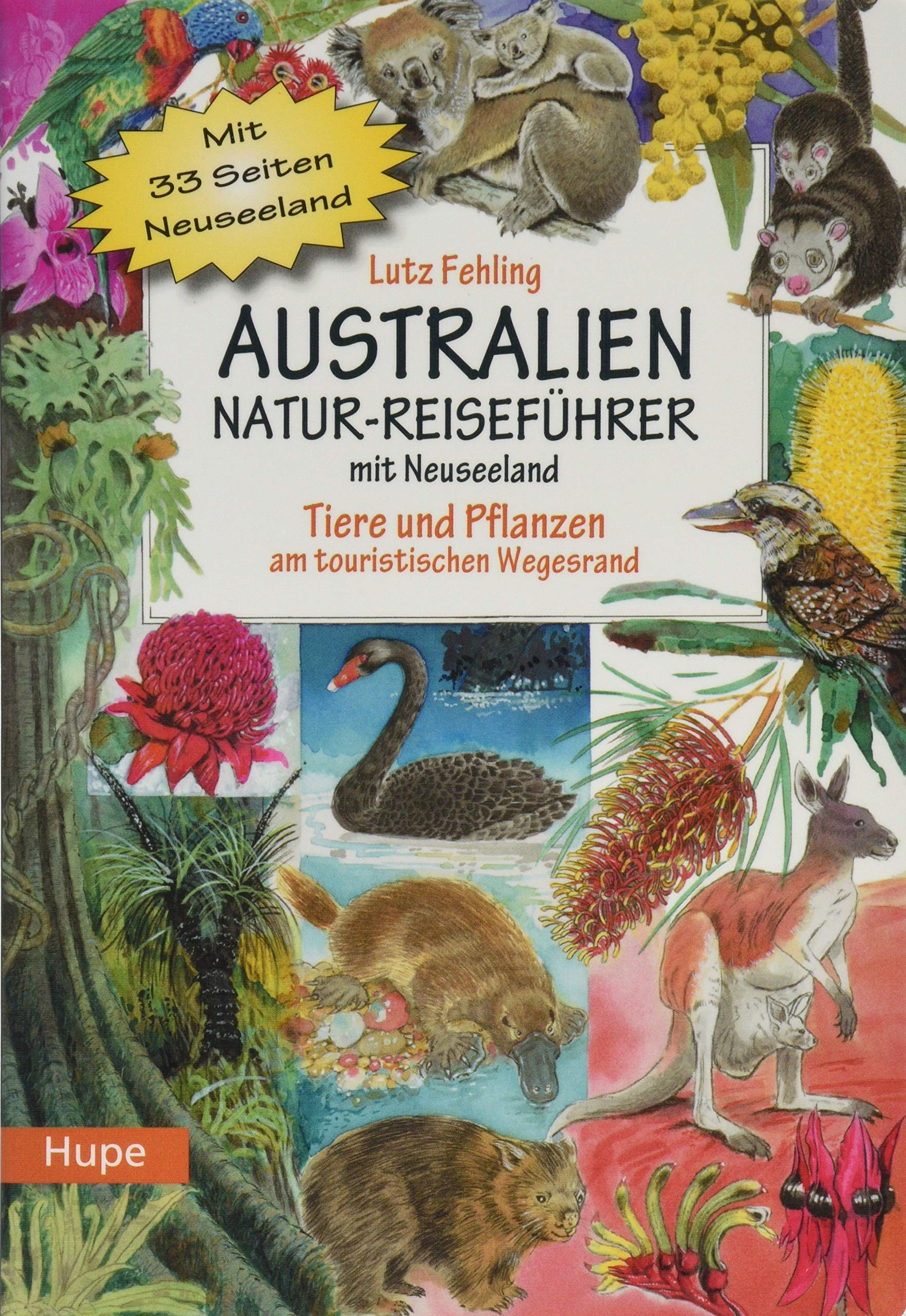 Australien Natur Reisefuhrer Mit Neuseeland Tiere Und Pflanzen Am Touristischen Wegesrand Amazon De Dr Fehling Lutz Poulter Ted Dye Sharon Evans Peter Bucher