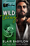 Wild Thing: A Rock Stars and Billionaires Romance (Billionaires in Disguise: Georgie and Xan Book 2)