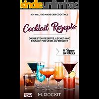 COCKTAIL Rezepte , Die BESTEN Rezepte, lecker und einfach für jede Jahreszeit: ICH WILL - DIE MAGIE DER COCKTAILS - 66…