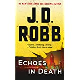Echoes in Death: An Eve Dallas Novel (In Death, 44)