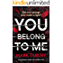 You Belong To Me: a psychological thriller with a brilliant twist