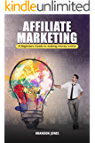 Affiliate Marketing: Beginners Guide For Making Money Online