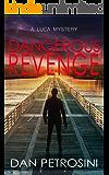 Dangerous Revenge (A Luca Mystery Book 11)
