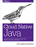 Cloud Native Java: Designing Resilient Systems with Spring Boot, Spring Cloud, and Cloud Foundry