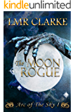 The Moon Rogue: An epic coming of age fantasy in a reptilian world (Arc of the Sky Book 1)