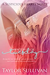Waiting for Tuesday: Suspicious Hearts Book Two Kindle Edition