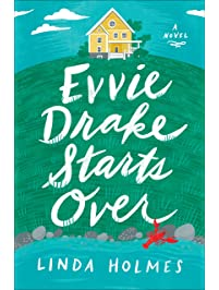 Evvie Drake Starts Over: A Novel