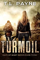 Turmoil: A Post Apocalyptic EMP Survival Thriller (Days of Want Series Book Three) Kindle Edition