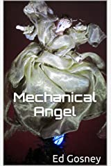 Mechanical Angel (A Short Story) Kindle Edition