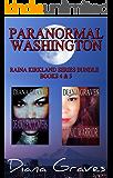 Paranormal Washington: Raina Kirkland Bundle Books 4 & 5