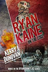 Ryan Kaine: On the Edge: (Ryan Kaine's 83 series Book 6) Kindle Edition