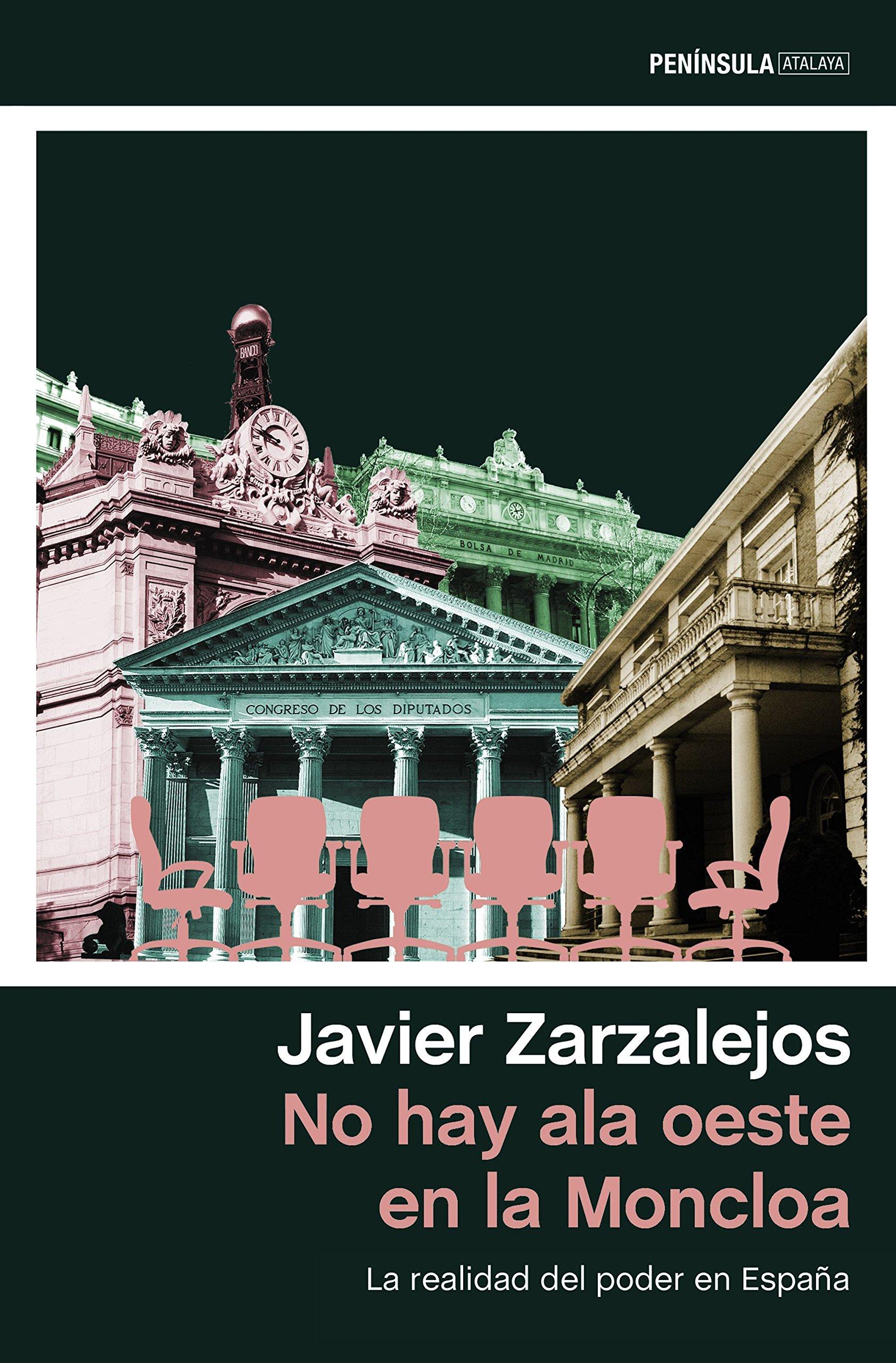 No hay ala oeste en la Moncloa: La realidad del poder en España ...