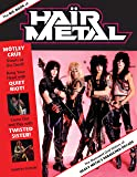 The Big Book of Hair Metal: The Illustrated Oral History of Heavy Metal's Debauched Decade