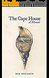 The Cape House: A Memoir