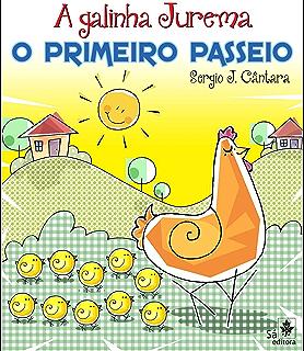 A Galinha Jurema - O primeiro passeio (Portuguese Edition)