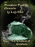 The Persephane Pendrake Chronicles-Two-The Cauldron of Ceridwen: Urban Fantasy Adventure Series
