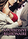 A Possessive Billionaire - vol.1