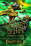 Wizard for Hire, Book 2: Apprentice Needed