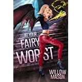 At Your Fairy Worst (Fairy Batmother Book 1)