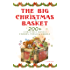 The Big Christmas Basket: 200+ Christmas Novels, Stories, Poems & Carols (Illustrated): Life and Adventures of Santa Claus, The Gift of the Magi, A Christmas Little Women, The Tale of Peter Rabbit…