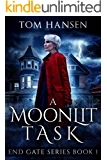 A Moonlit Task: An Urban Fantasy Mystery Novel (End Gate Series Book 1)