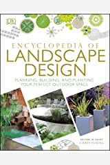 Encyclopedia of Landscape Design: Planning, Building, and Planting Your Perfect Outdoor Space Kindle Edition