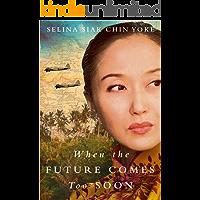 When the Future Comes Too Soon (The Malayan saga)