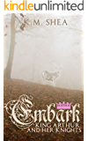 Embark (King Arthur and Her Knights Book 4)