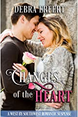 Changes of the Heart: A West by Southwest Romantic Suspense (A West by Southwest Romantic Suspense ) Kindle Edition