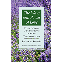 Ways & Power Of Love: Techniques Of Moral Transformation
