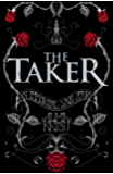 The Taker: (Book 1 of The Immortal Trilogy) (The Taker Trilogy)