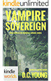 Vampire for Hire: Vampire Sovereign (Kindle Worlds Novella) (The Chronicles of the Immortal Council Book 3)