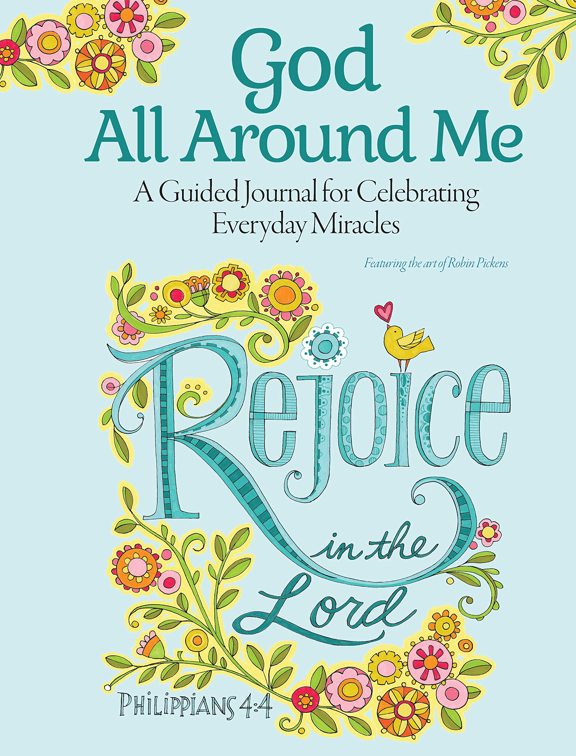God All Around Me: A Guided Journal for Celebrating Everyday Miracles (Quiet Fox Designs) Scripture Verses, Uplifting Art, and Thoughtful Prompts to Encourage Reflection & Appreciation of God's Gifts PDF